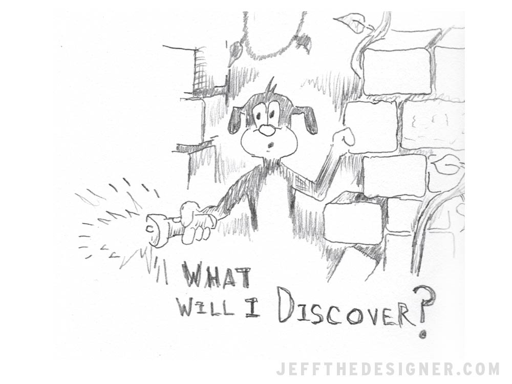 What Will I Discover? - Jeffthedesigner.com